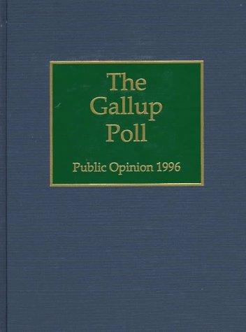 9780842025966: The 1996 Gallup Poll: Public Opinion (Gallup Polls Annual (rl))