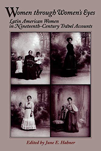 Latin American Women in Nineteenth-Century Travel (Latin: June E. Hahner