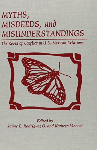 9780842026628: Myths, Misdeeds, and Misunderstandings: The Roots of Conflict in U.S.-Mexican Relations (Latin American Silhouettes)