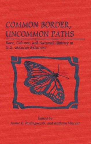 9780842026734: Common Border, Uncommon Paths: Race and Culture in U.S.-Mexican Relations (Latin American Silhouettes)