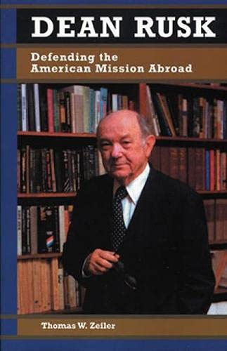 9780842026857: Dean Rusk: Defending the American Mission Abroad (Biographies in American Foreign Policy)