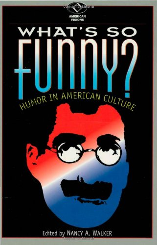 What's So Funny?: Humor in American Culture (American Visions: Readings in American Culture): ...