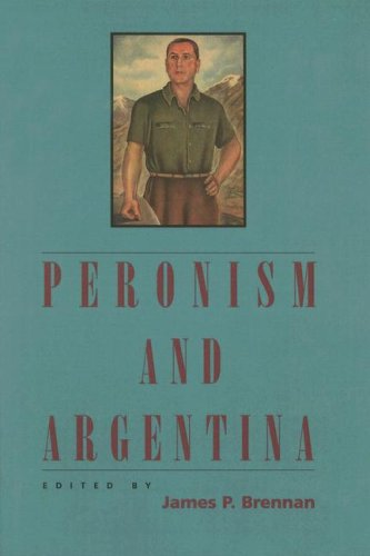 Peronism and Argentina (Latin American Silhouettes): James P. Brennan