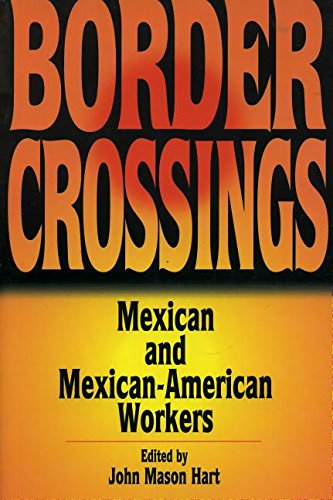 9780842027168: Border Crossings: Mexican and Mexican-American Workers (Latin American Silhouettes)