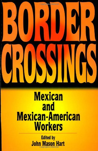 9780842027175: Border Crossings: Mexican and Mexican-American Workers (Latin American Silhouettes)