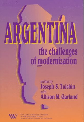 9780842027212: Argentina: The Challenges of Modernization (Latin American Silhouettes)