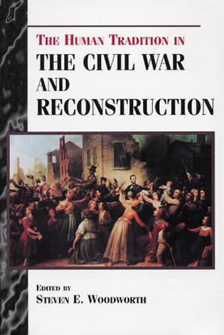 9780842027267: The Human Tradition in the Civil War and Reconstruction
