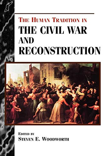 The Human Tradition in the Civil War and Reconstruction