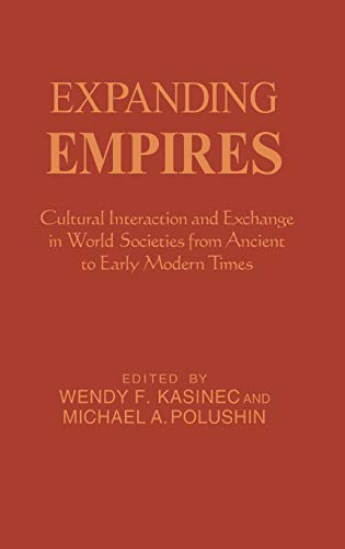 9780842027304: Expanding Empires: Cultural Interaction and Exchange in World Societies from Ancient to Early Modern Times (The World Beat Series)