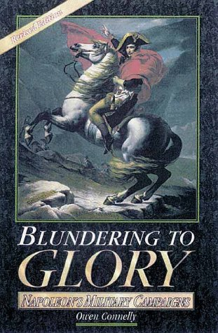 9780842027809: Blundering to Glory: Napoleon's Military Campaigns