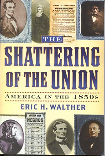 9780842027984: The Shattering of the Union: America in the 1850s (The American Crisis Series: Books on the Civil War Era)