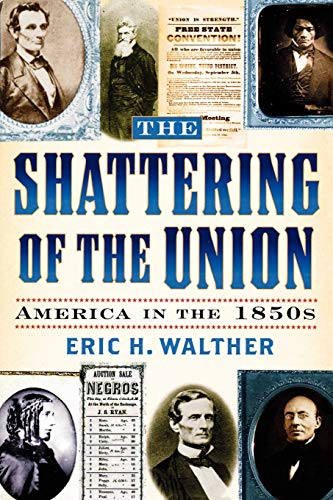 9780842027991: The Shattering of the Union: America in the 1850s (The American Crisis Series: Books on the Civil War Era)
