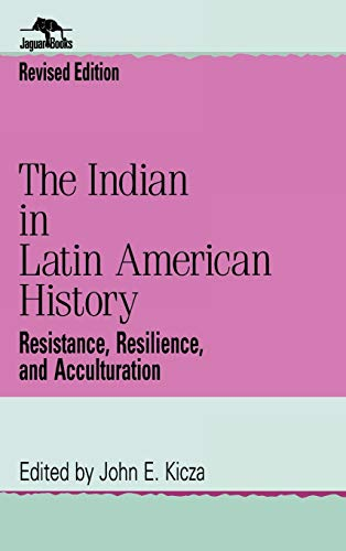 9780842028226: The Indian in Latin American History: Resistance, Resilience, and Acculturation (Jaguar Books on Latin America)