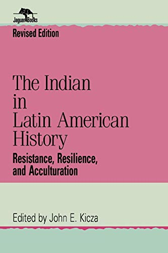 9780842028233: The Indian in Latin American History: Resistance, Resilience, and Acculturation (Jaguar Books on Latin America)