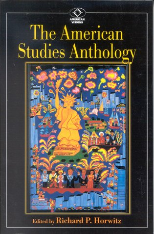 9780842028288: The American Studies Anthology (American Visions: Readings in American Culture)