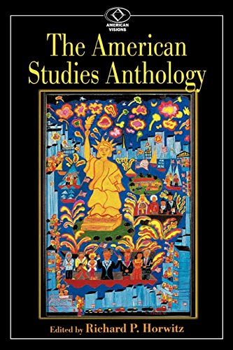 9780842028295: The American Studies Anthology (American Visions: Readings in American Culture)