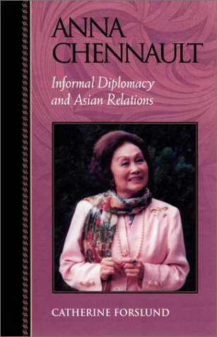 9780842028332: Anna Chennault: Informal Diplomacy and Asian Relations (Biographies in American Foreign Policy, No. 8)