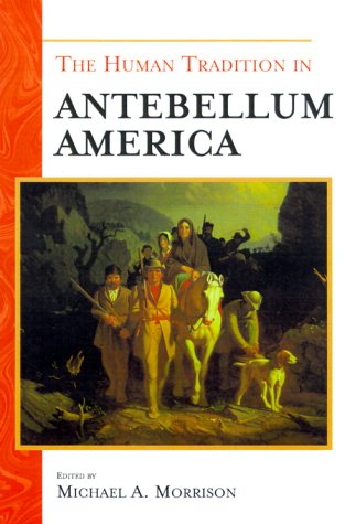 9780842028349: The Human Tradition in Antebellum America (The Human Tradition in America)