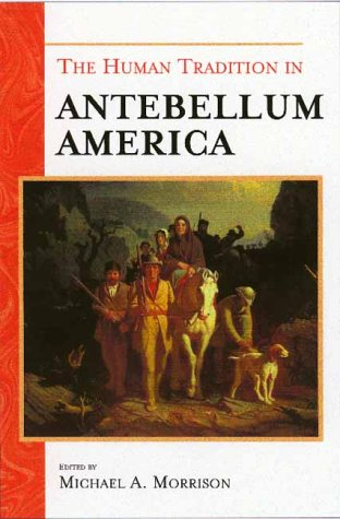 9780842028356: The Human Tradition in Antebellum America (The Human Tradition in America)