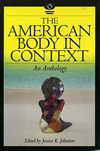 9780842028585: The American Body in Context: An Anthology (American Visions: Readings in American Culture)