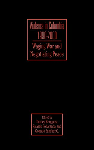 9780842028691: Violence in Colombia, 1990-2000: Waging War and Negotiating Peace (Latin American Silhouettes)