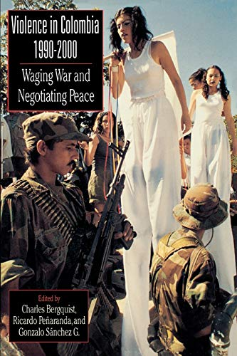 9780842028707: Violence in Colombia, 1990-2000: Waging War and Negotiating Peace (Latin American Silhouettes)