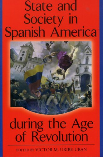 9780842028745: State and Society in Spanish America during the Age of Revolution (Latin American Silhouettes)