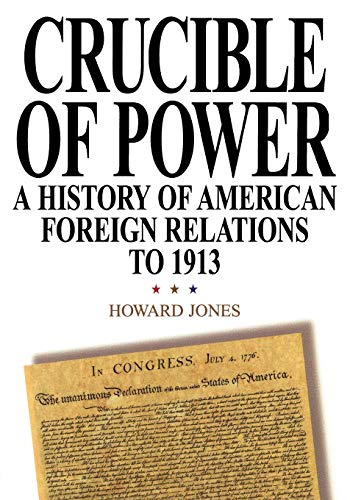 9780842029162: Crucible of Power: A History of American Foreign Relations to 1913