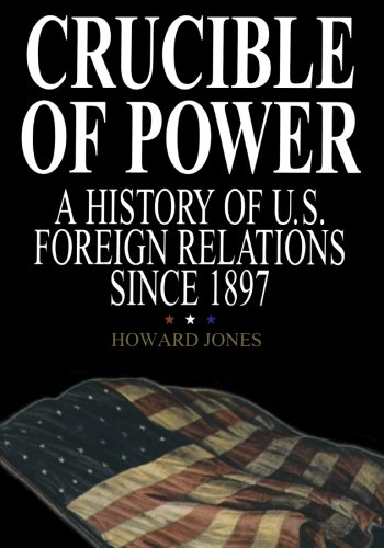 9780842029186: Crucible of Power: A History of American Foreign Relations from 1897