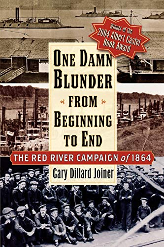9780842029377: One Damn Blunder from Beginning to End: The Red River Campaign of 1864 (The American Crisis Series: Books on the Civil War Era)