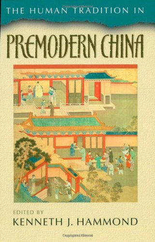9780842029582: The Human Tradition in Premodern China (The Human Tradition around the World series)