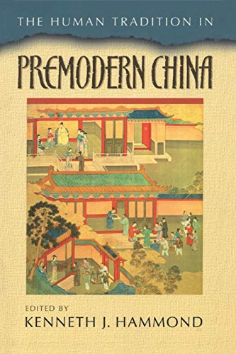 9780842029599: The Human Tradition in Premodern China (The Human Tradition around the World series)