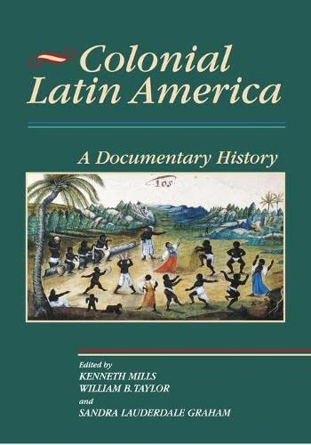 9780842029971: Colonial Latin America: A Documentary History