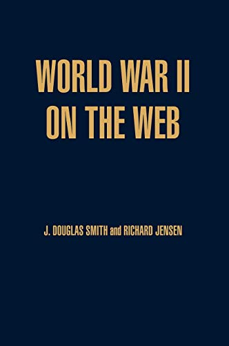 9780842050203: World War II on the Web: A Guide to the Very Best Sites with free CD-ROM