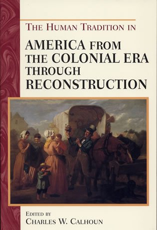 The Human Tradition in America from the: Charles W. Calhoun