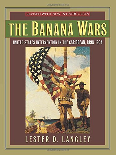 9780842050463: The Banana Wars: United States Intervention in the Caribbean, 1898–1934 (Latin American Silhouettes)