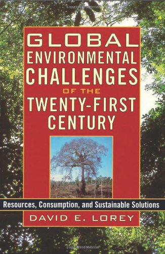 9780842050494: Global Environmental Challenges of the Twenty-First Century: Resources, Consumption, and Sustainable Solutions (The World Beat Series)
