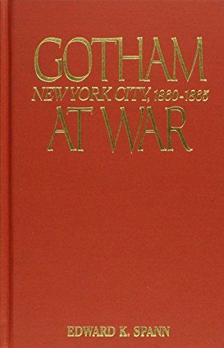 9780842050562: Gotham at War: New York City, 1860-1865 (The American Crisis Series: Books on the Civil War Era)