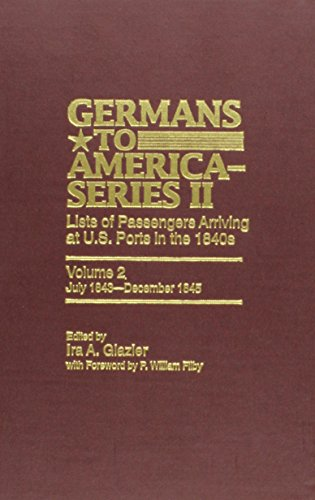 Germans to America (Series II), July 1843-December 1845: Lists of Passengers Arriving at U.S. Ports