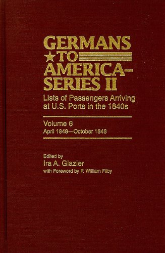 9780842050869: Germans to America (Series II), April 1848-October 1848: Lists of Passengers Arriving at U.S. Ports