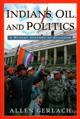 Indians, Oil, and Politics: A Recent History