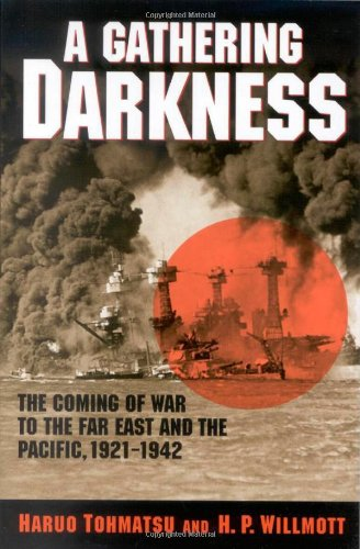 9780842051538: A Gathering Darkness: The Coming of War to the Far East and the Pacific, 1921-1942 (Total War: New Perspectives on World War II)