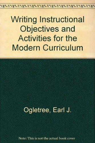 9780842202787: Writing Instructional Objectives and Activities for the Modern Curriculum