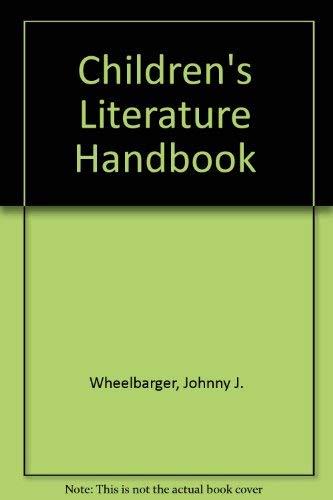 Children's Literature Handbook: Wheelbarger, Johnny J.