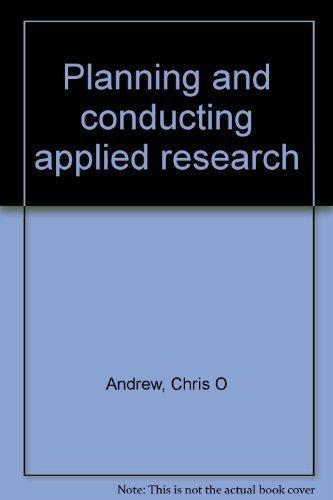 Planificacion y Ejecucion De La Investigacion Aplicada: Andrew, Chris O. And Peter E. Hildebrand