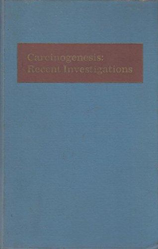 Carcinogenesis: recent investigations: Bock, Fred G.; Tasserson, Judith G.; Bryant, Peter J.