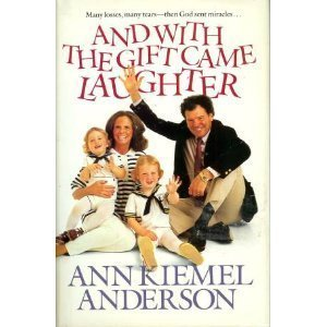 And With the Gift Came Laughter: Anderson, Ann Kiemel