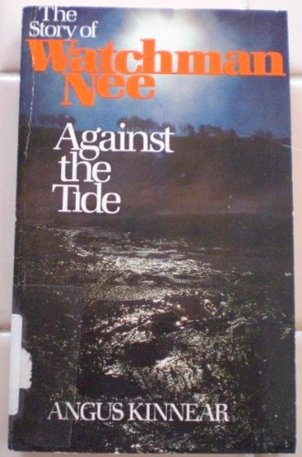 9780842300452: Against the Tide: The Story of Watchman Nee
