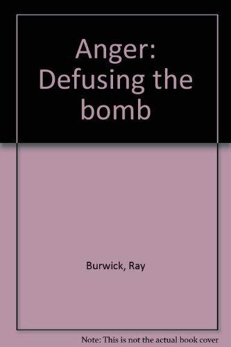 Anger: Defusing the bomb: Burwick, Ray