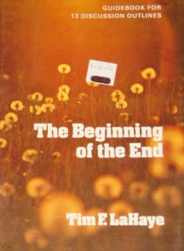 9780842301077: The Beginning of the End: Guidebook for 13 Discussion Outlines